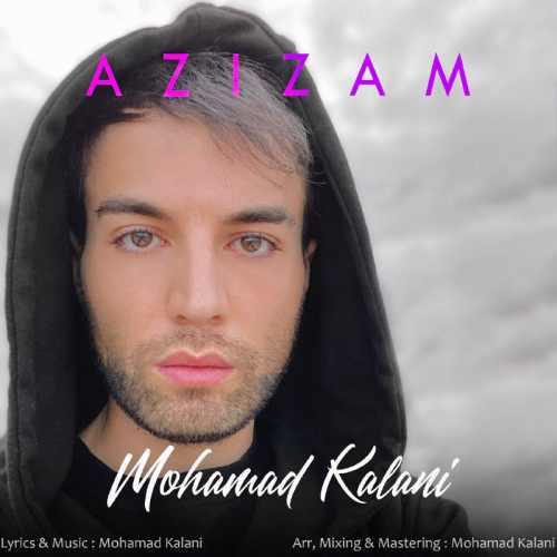 دانلود موزیک جدید محمد کلانی عزیزم